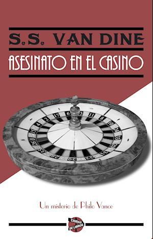 Asesinato en el casino af S. S. Van Dine
