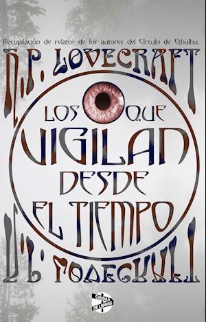 Los que vigilan desde el tiempo af H. P. Lovecraft