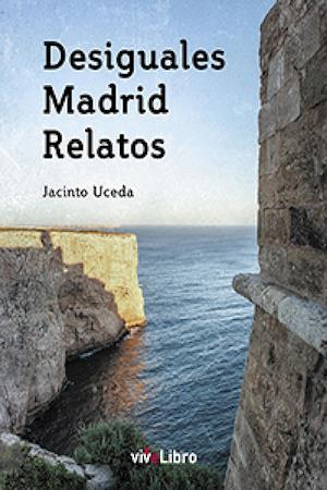 Desiguales Madrid Relatos