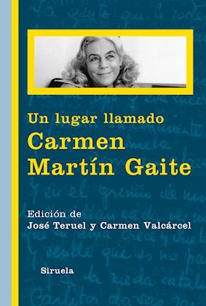 Un lugar llamado Carmen Martín Gaite