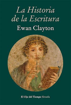 La historia de la escritura af Ewan Clayton