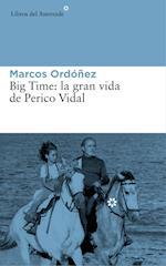 Big Time, la gran vida de Perico Vidal af Marcos Ordonez