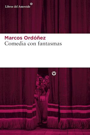 Comedia con fantasmas af Marcos Ordonez