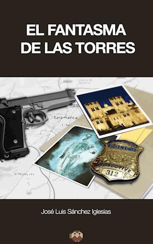 El fantasma de las Torres af Jose Luis Sanchez Iglesias