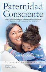Paternidad consciente/ Parenting with Presence (Eckhart Tolle)
