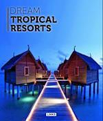 Dream Tropical Resorts / Resorts Tropicaux / Resorts Tropicales de Ensueno