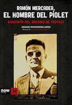 Ramón Mercader, el hombre del piolet af Eduard Puigventós I López
