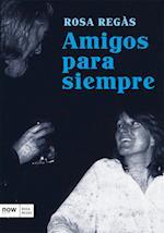 Amigos para siempre af Rosa Regàs Pagès