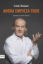 Ahora empieza todo af Jordi Portals I Casanova, Lluís Homar I Toboso