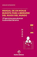 Manual de un monje budista para liberarse del ruido del mundo af Keisuke Matsumoto