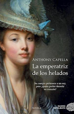 La emperatriz de los helados af Anthony Capella