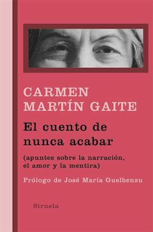 El cuento de nunca acabar af Carmen Martin Gaite