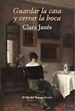 Guardar la casa y cerrar la boca af Clara Janes