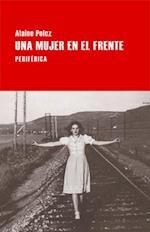 Una Mujer En El Frente (Largo Recorrido)