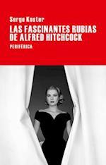 Las fascinantes rubias de Alfred Hitchcock/ The Fascinating Alfred Hitchcock Blondes (Largo Recorrido)