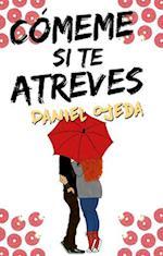 Cómeme si te atreves/ Eat Me If You Dare af Daniel Ojeda