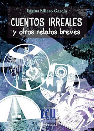 Cuentos irreales y otros relatos breves af Carlos Sillero García