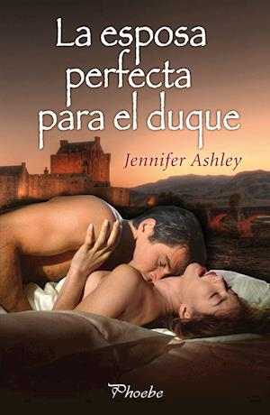 La esposa perfecta para el duque af Jennifer Ashley