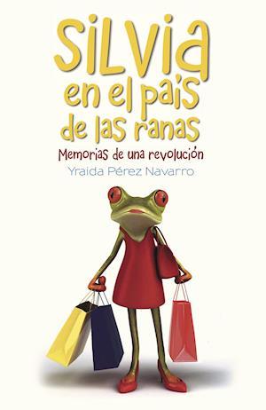 Silvia en el país de las ranas af Yraida Perez Navarro