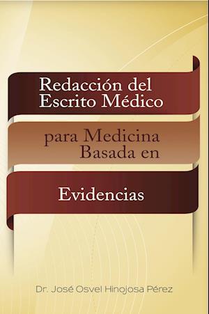 Redacción del escrito médico para medicina basada en evidencias af Dr. José Osvel Hinojosa Pérez