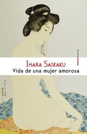 Vida de una mujer amorosa af Ihara Saikaku