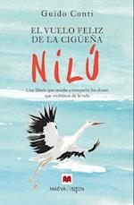 El vuelo feliz de la cigüeña Nilu/ The Happy Flight of Nilu, the Stork af Guido Conti