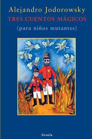 Tres cuentos mágicos af Alejandro Jodorowsky