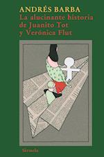 La alucinante historia de Juanito Tot y Verónica Flut