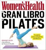 Women's Health el gran libro de Pilates/ The Women's Health Big Book of Pilates