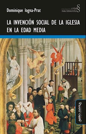 La invención social de la Iglesia en la Edad Media af Dominique Iogna-Prat