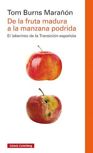 De la fruta madura a la manzana podrida af Tom Burns Marañón
