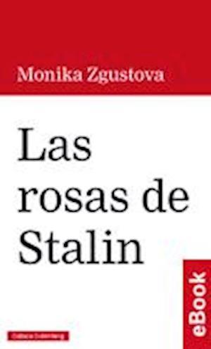 Las rosas de Stalin af Monika Zgustova