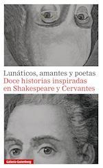 Lunáticos, amantes y poetas. Doce historias inspiradas en Shakespeare y Cervantes af Varios Autores, Varios