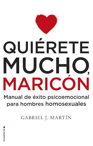 Quiérete mucho, maricón af Gabriel J. Martin