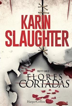 Flores cortadas af Karin Slaughter