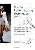 Fashion Patternmaking Techniques: How to Make Jackets, Coats and Cloaks for Women and Men