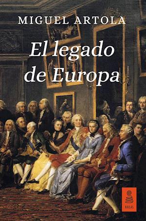 El legado de Europa af Miguel Artola