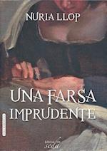 Una farsa imprudente / An Unwise Farse