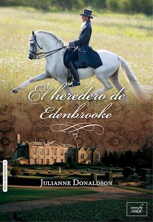 El heredero de Edenbrooke af Julianne Donaldson
