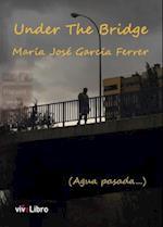 Under the Bridge af María José García Ferrer