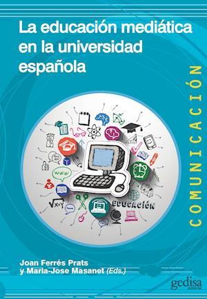 La educación mediática en la universidad española af Joan Y Masanet Ferrés