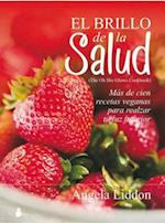El brillo de la salud / The Oh She Glows Cookbook