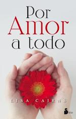 Por amor a todo / For Love to Everything