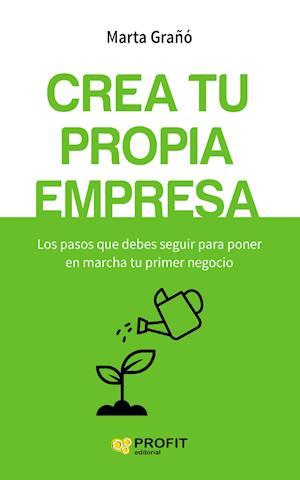 Crea tu propia empresa af Marta Grañó Calvete