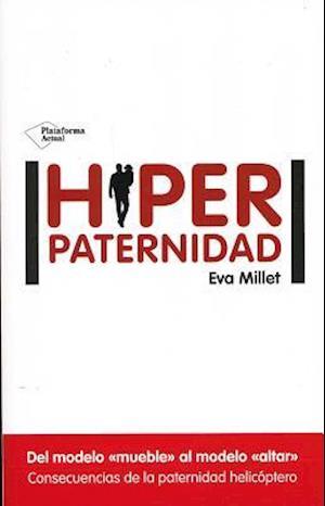 Bog, paperback Hiperpaternidad af Eva Millet