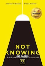 Not Knowing (No Saber) (Accion Empresarial)