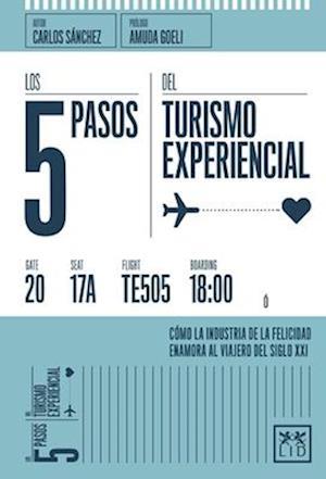 Bog, paperback Los 5 Pasos del Turismo Experiencial af Carlos Sanchez Corrales