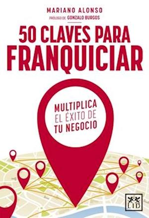 Bog, paperback 50 claves para franquiciar un negocio af Mariano Alonso