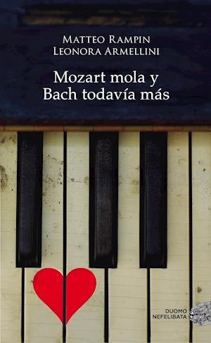 Mozart mola y Bach todavía más af Matteo Rampin, Leonora Armellini