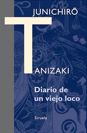 Diario de un viejo loco af Junichiro Tanizaki